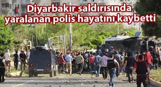 Diyarbakır saldırısında yaralanan polis hayatını kaybetti