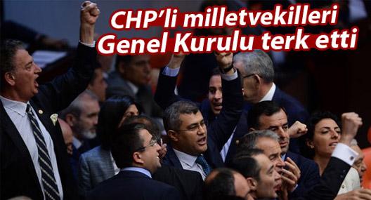 CHP'li milletvekilleri Genel Kurulu terk etti