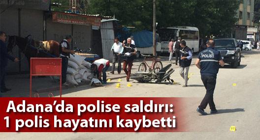 Adana'da polise saldırı: 1 polis hayatını kaybetti