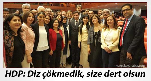 HDP: Diz çökmedik, size dert olsun