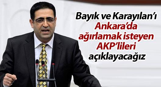 'Bayık ve Karayılan'ı Ankara'da ağırlamak isteyen AKP'lileri açıklayacağız'
