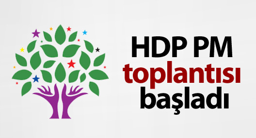 HDP PM toplantısı başladı