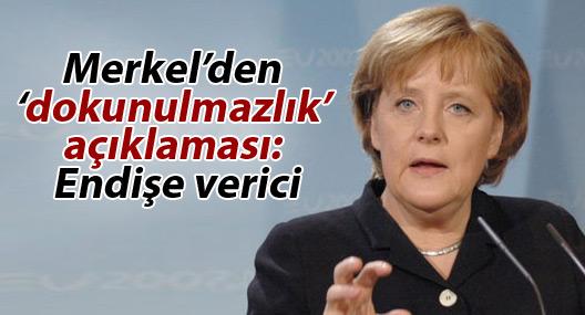 Merkel'den 'dokunulmazlık' açıklaması: Endişe verici