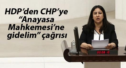 """HDP'den CHP'ye """"Anayasa Mahkemesi'ne gidelim"""" çağrısı"""