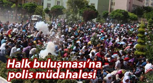 'Halk buluşması'na polis müdahalesi