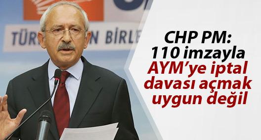 CHP PM: 110 imzayla AYM'ye iptal davası açmak uygun değil