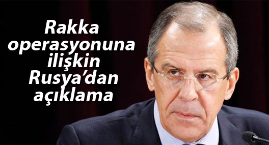 Rakka operasyonuna ilişkin Rusya'dan açıklama