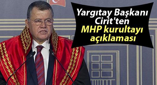 Yargıtay Başkanı: MHP'de olağanüstü kurultay kararımız kesindir