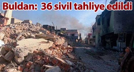 Buldan: Nusaybin'deki 36 sivil tahliye edildi