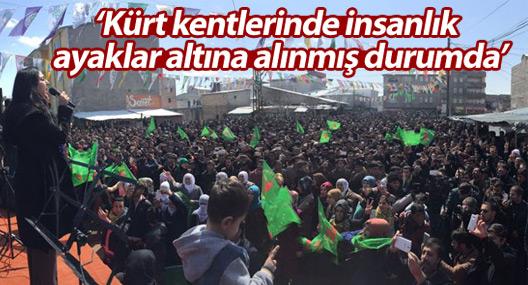 Yüksekdağ: Kürt kentlerinde insanlık ayaklar altına alınmış durumda