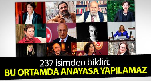 "237 isimden ""Bu ortamda Anayasa yapılamaz"" bildirisi"
