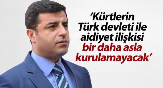 'Kürtlerin Türk devleti ile aidiyet ilişkisi bir daha asla kurulamayacak'