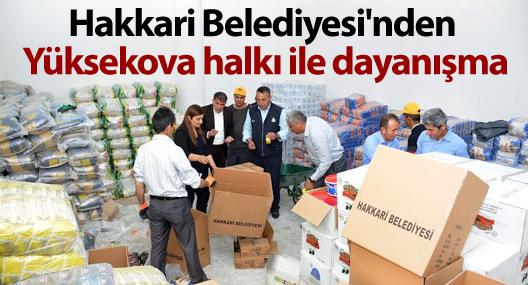 Hakkari Belediyesi'nden Yüksekova halkı ile dayanışma