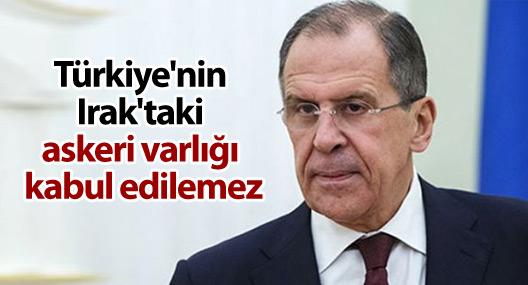 Rusya: Türkiye'nin Irak'taki askeri varlığı kabul edilemez