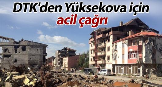 DTK'den Yüksekova için acil çağrı