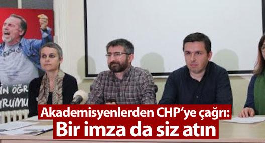 Akademisyenlerden CHP'ye çağrı: Bir imza da siz atın
