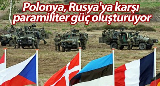 Polonya, Rusya'ya karşı paramiliter güç oluşturuyor