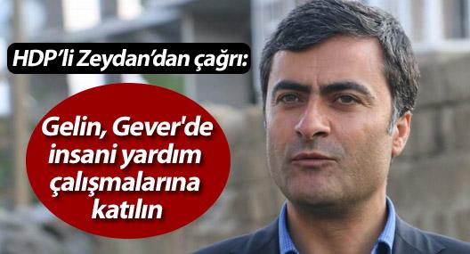 HDP'li Zeydan: Gelin, Gever'de insani yardım çalışmalarına katılın