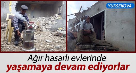 Ağır hasarlı evlerinde yaşamaya devam ediyorlar