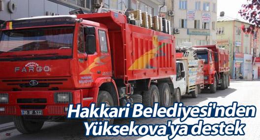 Hakkari Belediyesi'nden Yüksekova'ya destek