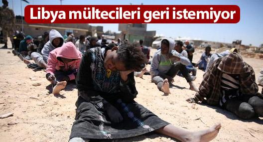 Libya mültecileri geri istemiyor