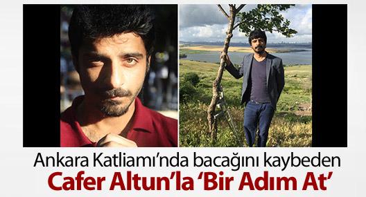 Ankara Katliamı'nda bacağını kaybeden Cafer Altun'la 'Bir Adım At'