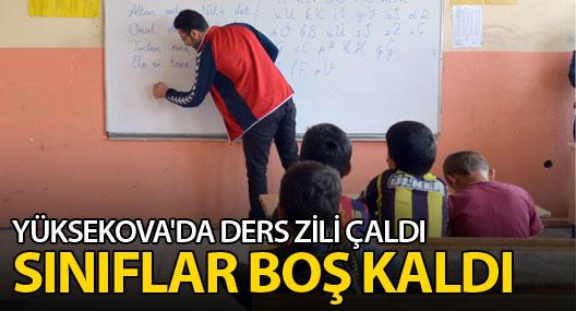 Yüksekova'da ders zili çaldı, sınıfların çoğu boş kaldı