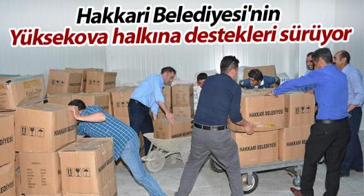 Hakkari Belediyesi'nin Yüksekova halkına destekleri sürüyor