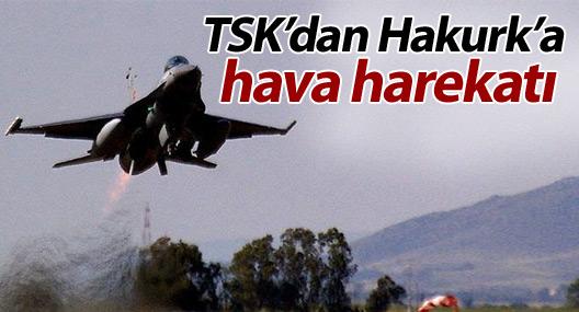 TSK'dan Hakurk'a hava harekatı