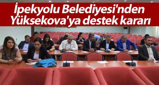 İpekyolu Belediyesi'nden Yüksekova'ya destek kararı