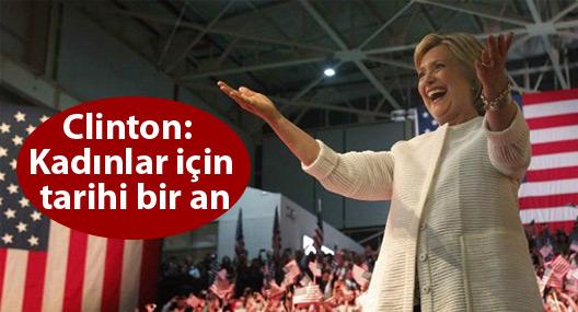 Clinton: Kadınlar için tarihi bir an