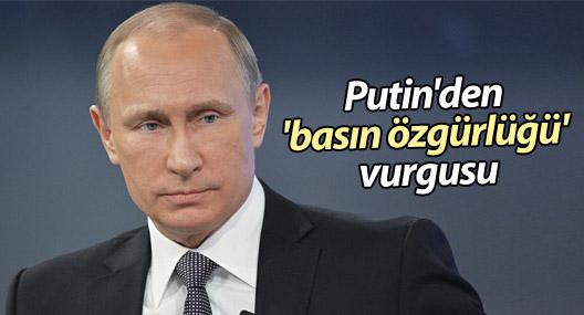 Putin'den 'basın özgürlüğü' vurgusu