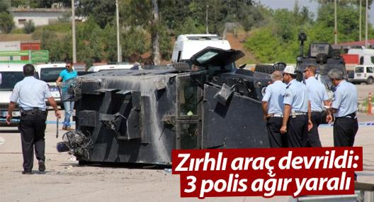Adana'da zırhlı araç devrildi: 3 polis ağır yaralı