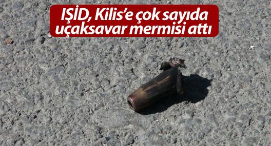 IŞİD, Kilis'e çok sayıda uçaksavar mermisi attı
