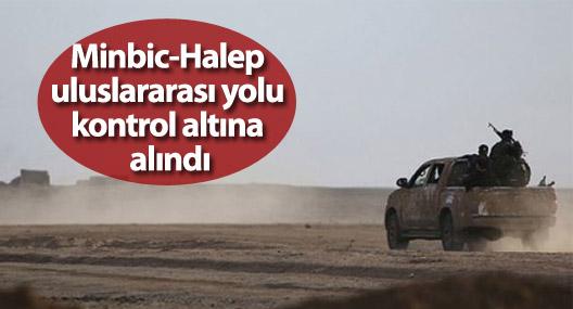 Minbic-Halep uluslararası yolu kontrol altına alındı