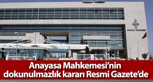 Anayasa Mahkemesi'nin dokunulmazlık kararı Resmi Gazete'de
