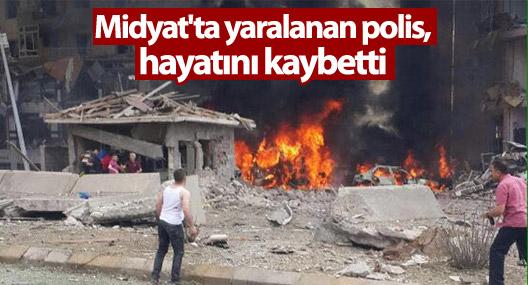 Midyat'ta yaralanan polis, hayatını kaybetti