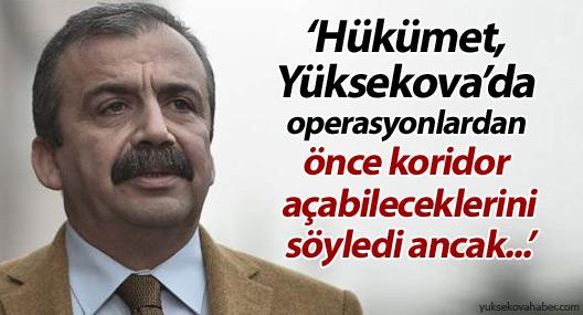'Hükümet, Yüksekova'da operasyonlardan önce koridor açmayı kabul etti ancak...'