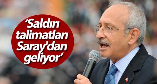 Kılıçdaroğlu: Saldırı talimatları Saray'dan geliyor