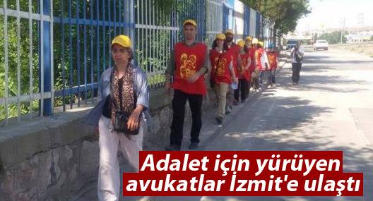 Adalet için yürüyen avukatlar İzmit'e ulaştı