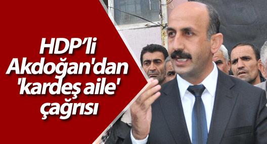 Akdoğan'dan 'kardeş aile' çağrısı