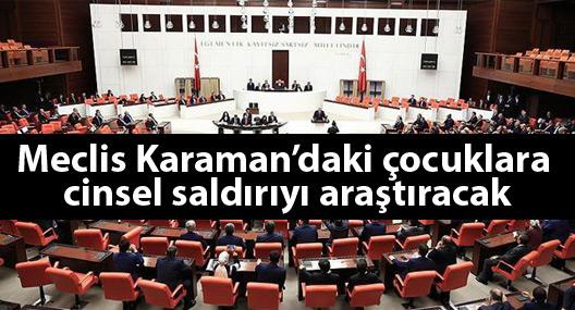 Meclis Karaman'daki çocuklara cinsel saldırıyı araştıracak