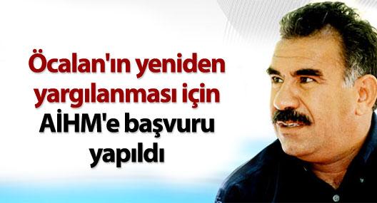 Öcalan'ın yeniden yargılanması için AİHM'e başvuru yapıldı
