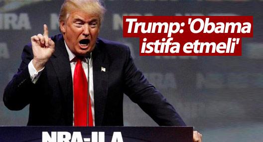 Trump: 'Obama istifa etmeli'