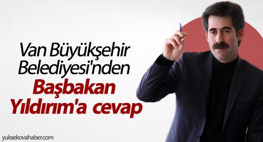 Van Büyükşehir Belediyesi'nden Başbakan Yıldırım'a cevap