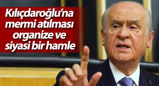Bahçeli: Kılıçdaroğlu'na mermi atılması organize ve siyasi bir hamle