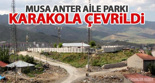 Yüksekova Musa Anter Aile Parkı karakola çevrildi