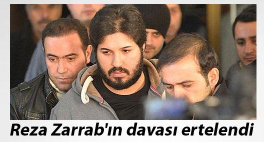 Reza Zarrab'ın davası 20 Haziran'a ertelendi