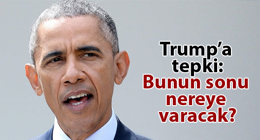 Obama: Bunun sonu nereye varacak?