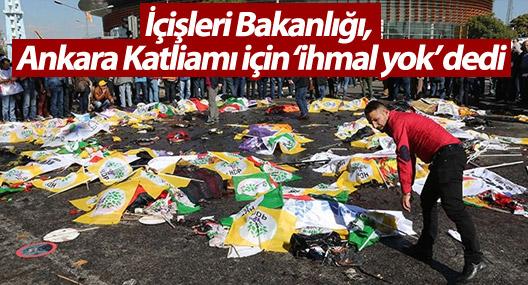 İçişleri Bakanlığı, Ankara Katliamı için 'ihmal yok' dedi